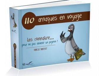 110 arnaques en voyage : les connaître pour ne pas devenir un pigeon !